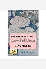[ War Among Gods and Men -- The Wisdom of Tao--1. a Blasphemous Pilgrimage: -- The Wisdom of Tao -- 1. a Blasphemous Pilgrimage BY Chiu, Hong-Yee ( Author ) ] { Paperback } 2012 Paperback