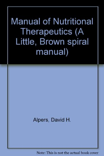 Manual of Nutritional Therapeutics (A Little, Brown spiral manual)