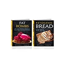 Fat Bombs: 135 Recipes in two Manuscripts: Ketogenic Fat Bombs & Ketogenic Bread Snacks (Allyson C. Naquin Cookbook Book 4)
