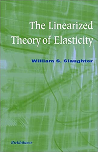 The linearized theory of elasticity william s slaughter the linearized theory of elasticity william s slaughter 9780817641177 amazon books fandeluxe Choice Image