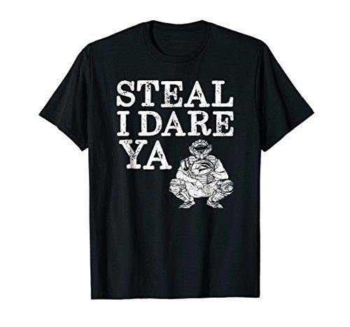 Funny Softball Catcher Gift Steal I Dare Ya T Shirt
