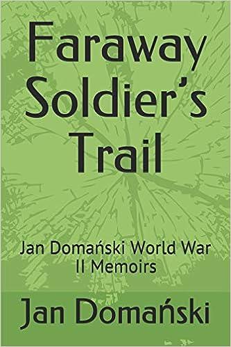 Faraway Soldier/'s Trail Jan Domański World War II Memoirs