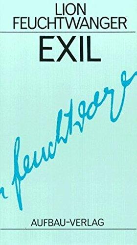 Exil: Roman. Gesammelte Werke in Einzelbänden, Band 8 (Feuchtwanger GW in Einzelbänden, Band 8)