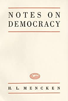 Notes On Democracy by [Mencken, H.L.]