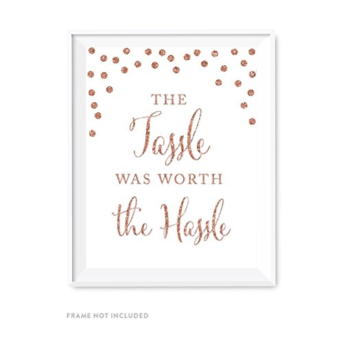 Andaz Press Graduation Party Signs, Rose Gold Faux Glitter, 8.5x11-inch, The Tassle Was Worth the Hassle, 1-Pack, Champagne Copper Colored Party Supplies Decorations