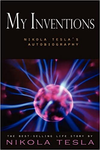 My Inventions: Nikola Tesla's Autobiography Books Pdf File