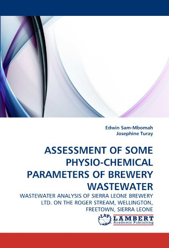 ASSESSMENT OF SOME PHYSIO-CHEMICAL PARAMETERS OF BREWERY WASTEWATER: WASTEWATER ANALYSIS OF SIERRA LEONE BREWERY LTD. ON THE ROGER STREAM, WELLINGTON, FREETOWN, SIERRA LEONE
