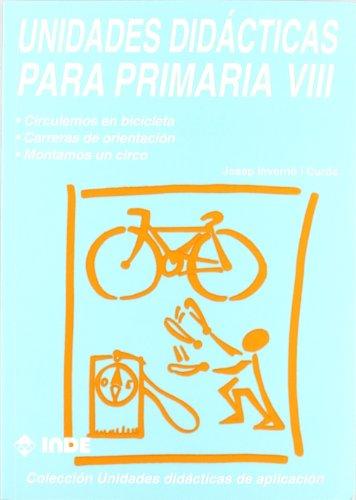 Descargar Libro Circulemos En Bicicleta. Carreras De Orientación. Montamos Un Circo. Unidades Didácticas Para Primaria Viii Josep Invernó Curós