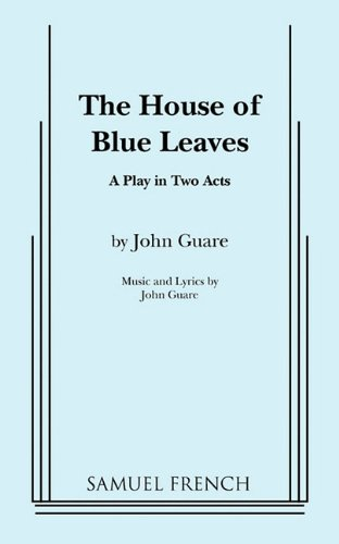 The House of Blue Leaves by Brand: Samuel French, Inc.