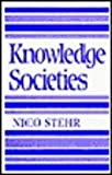 Knowledge Societies, Stehr, Nico, 080397891X