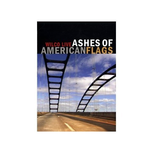 WILCO ASHES OF AMERICAN FLAG (Ashes Of American Flags Dvd)