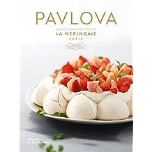 Pavlova: Meilleures recettes de la Meringaie (Les)