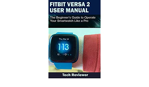 FITBIT VERSA 2 USER MANUAL: The Beginners Guide to Operate ...
