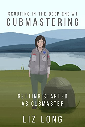 Amazon cubmastering getting started as cubmaster scouting in cubmastering getting started as cubmaster scouting in the deep end book 1 by fandeluxe Images