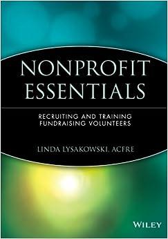 Nonprofit Essentials: Recruiting and Training Fundraising Volunteers