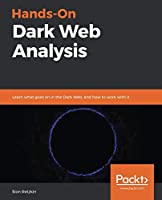 Hands-On Dark Web Analysis Front Cover