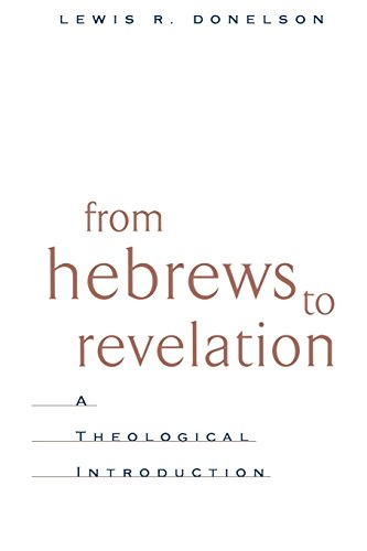 From Hebrews to Revelation: A Theological Introduction