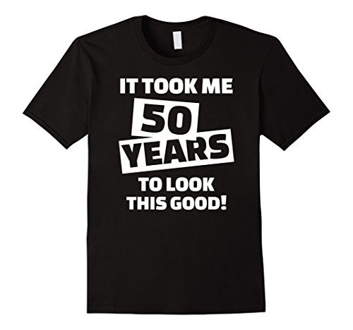 Men's It took me 50 years to look this good T-Shirt XL ()
