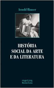 Historia Social Da Arte E Da Literatura | Amazon.com.br