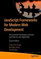 JavaScript Frameworks for Modern Web Development, 2nd Edition Front Cover