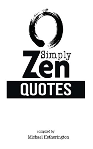 Amazon com: Simply Zen Quotes: Living a more balanced and