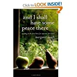 Margaret Roach'sand I Shall Have Some Peace There: Trading in the Fast Lane for My Own Dirt Road [Hardcover](2010)