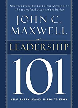 Leadership 101: What Every Leader Needs to Know (101 Series) by [Maxwell, John C.]