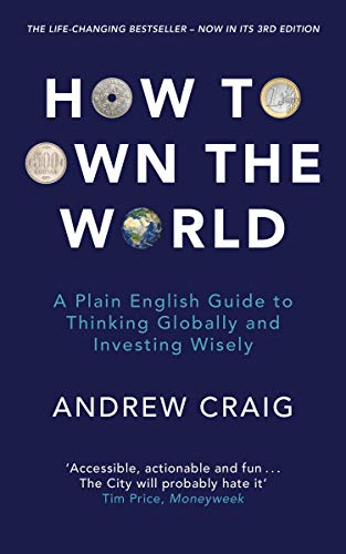 How to Own the World: A Plain English Guide to Thinking Globally and Investing Wisely (English Edition)