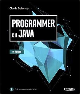 programmer en java claude delannoy pdf
