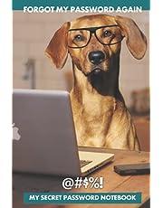 "Forgot my password again, my secret password notebook: Password Book Log, Book Alphabetical 6x9"" dog lovers"