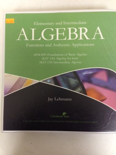 Elementary and Intermediate Algebra: Functions and Authentic Applications (AFM 095: Foundations of Basic Algebra, MAT 13