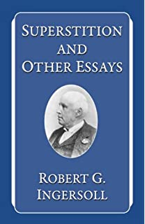 on the gods and other essays robert g ingersoll  superstition and other essays