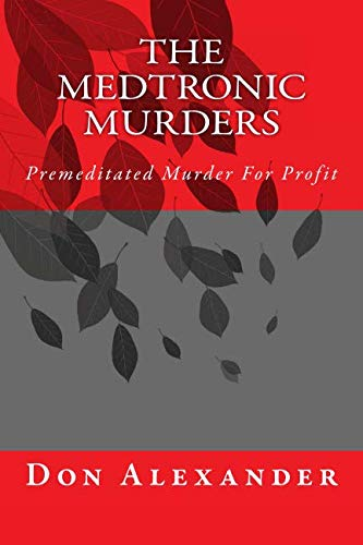 The Medtronic Murders: Premeditated Murder For