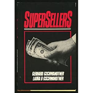 Supersellers: Portraits of Success from Personal Selling Power Gerhard Gschwandtner