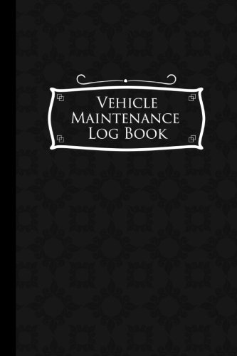 "Vehicle Maintenance Log Book: Repairs And Maintenance Record Book for Cars, Trucks, Motorcycles and Other Vehicles with Parts List and Mileage Log, ... x 9"" (Vehicle Maintenance Logs) (Volume 50)"
