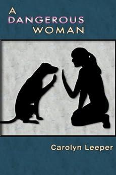 A Dangerous Woman by [Leeper, Carolyn]