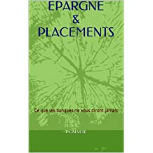 EPARGNE & PLACEMENTS (French Edition)