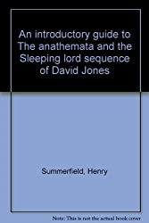 An introductory guide to The anathemata and the Sleeping lord sequence of David Jones