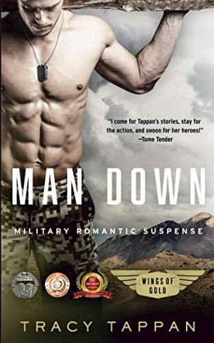 (Man Down: Military Romantic Suspense (Wings of Gold) (Volume)
