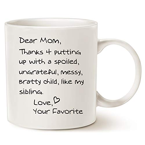 (Funny Mothers Day Mom Coffee Mug Christmas Gifts - Dear Mom, Thanks 4 putting up with a spoiled. Love, Your Favorite - Best Birthday Gifts for Mom, Mother, Grandma Cup,)