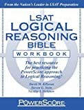 PowerScore LSAT Logical Reasoning Bible Workbook Publisher: PowerScore Publishing