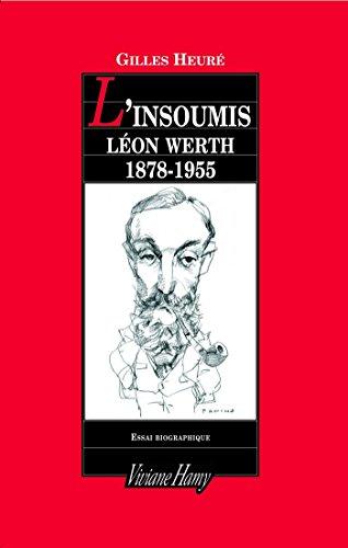 L'Insoumis : Léon Werth, 1878-1955 DF-CONTEMPORAIN French Edition