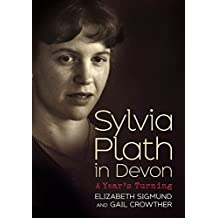 Sylvia Plath in Devon: A Year's Turning