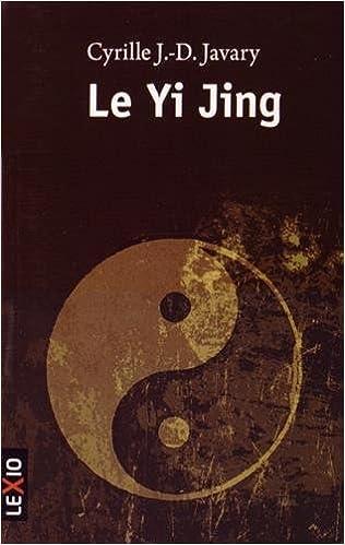 Lire un Le Yi Jing : Le grand livre du yin et du yang pdf ebook
