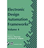 img - for [(Electronic Design Automation Frameworks: v. 4 )] [Author: Franz J. Rammig] [Aug-1995] book / textbook / text book