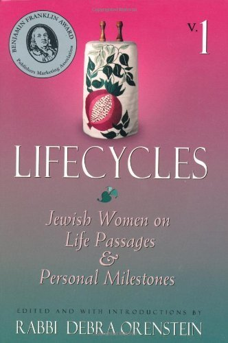 Lifecycles: Jewish Women on Life Passages and Personal Milestones (Lifecycles, Vol 1)