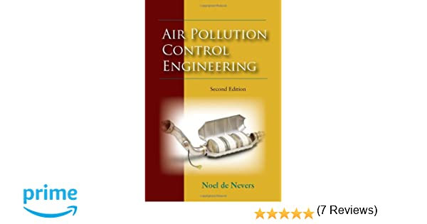 Air pollution control engineering noel de nevers 9781577666745 air pollution control engineering noel de nevers 9781577666745 amazon books fandeluxe Choice Image