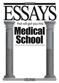 essays that will get you into medical school ebook Medicine has, for as long as i can recall, been as innate to me as composing  i  take her into her bedroom and dress her, recounting years of.
