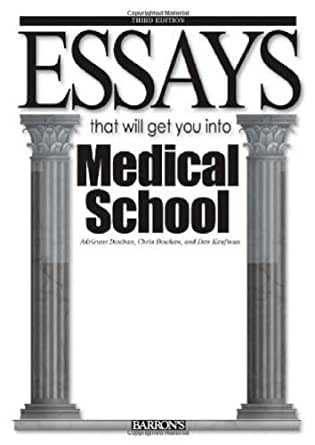 essay that will get you into medical school Each was written by a successful medical school applicant every essay is followed by critical comments that point out essays that will get you into medical school.