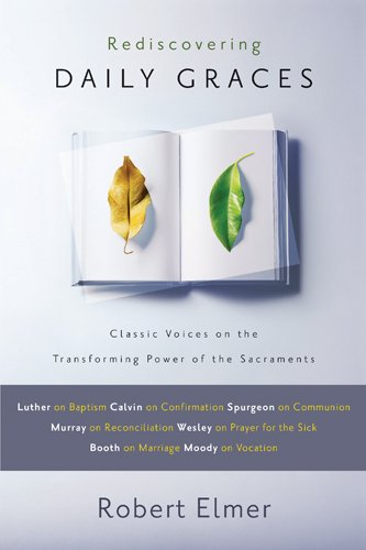 Download Rediscovering Daily Graces: Classic Voices on the Transforming Power of the Sacraments pdf epub